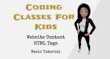 Coding Classes For Kids – Website Content – HTML Tags – Basic Tutorial