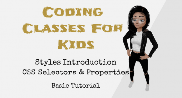 Coding Classes For Kids – Styles Introduction – CSS Selectors & Properties – Basic Tutorial