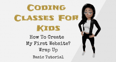 Coding Classes For Kids – How To Create My First Website? – Wrap Up – Basic Tutorial