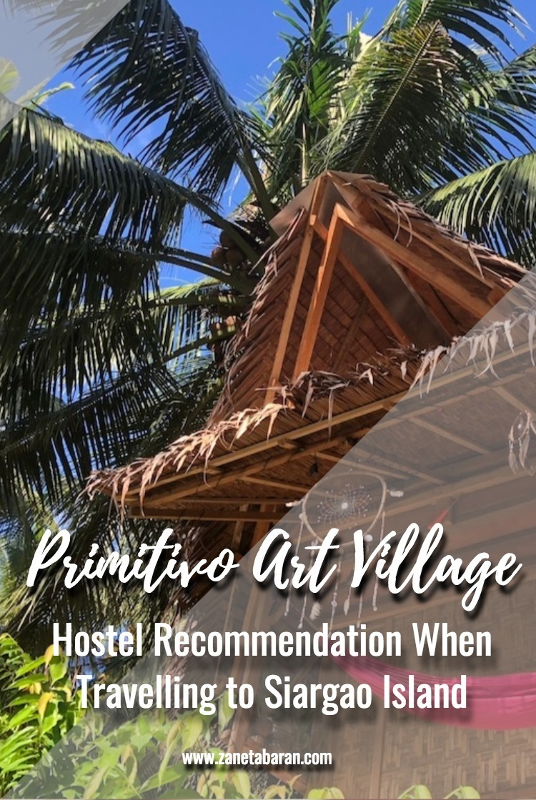 Pinterest Hostel Recommendation When Travelling to Siargao Island – Primitivo Art Village