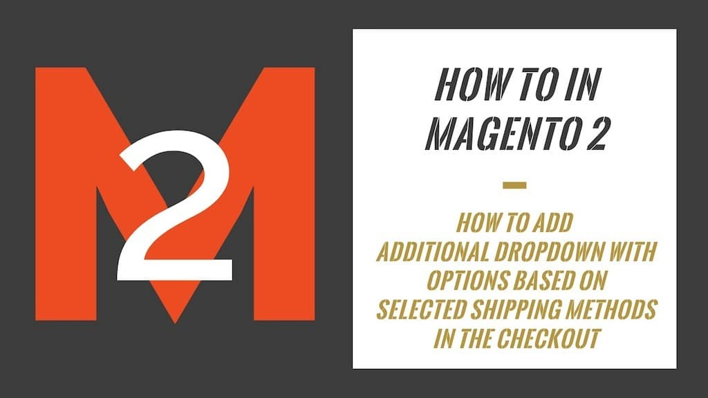 How To In Magento 2 – How To Add Additional Dropdown With