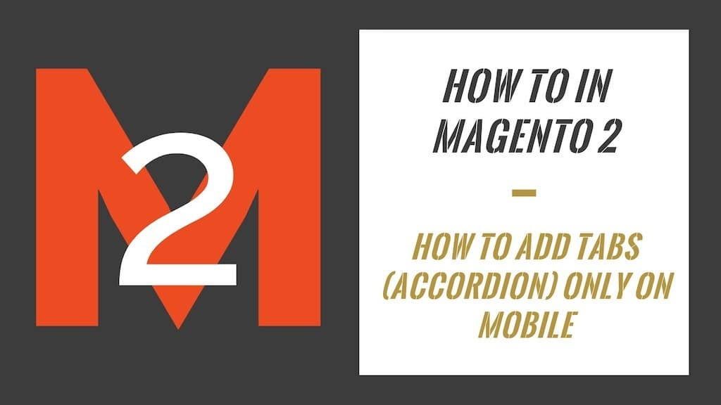 How To In Magento 2 – How To Add Tabs (Accordion) Only On