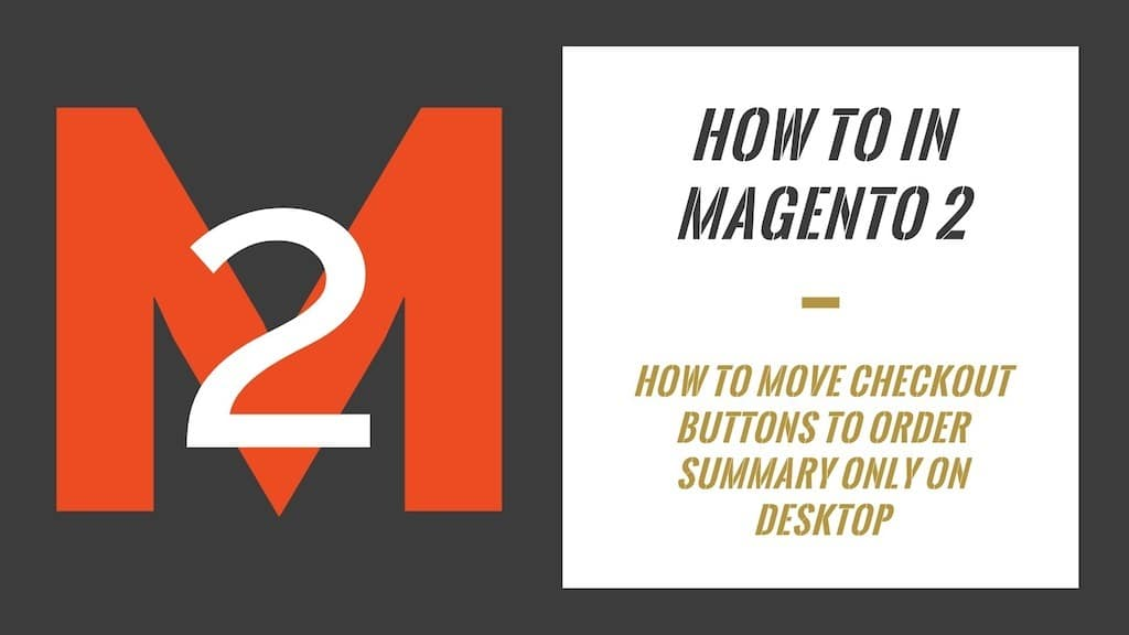 How To In Magento 2 Checkout Buttons