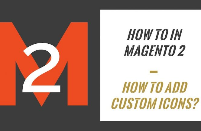 How To In Magento 2 How To Add Custom Icons