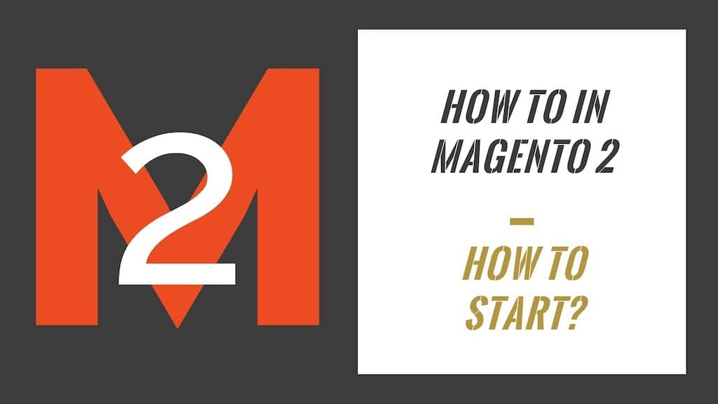 How To In Magento 2 How To Start