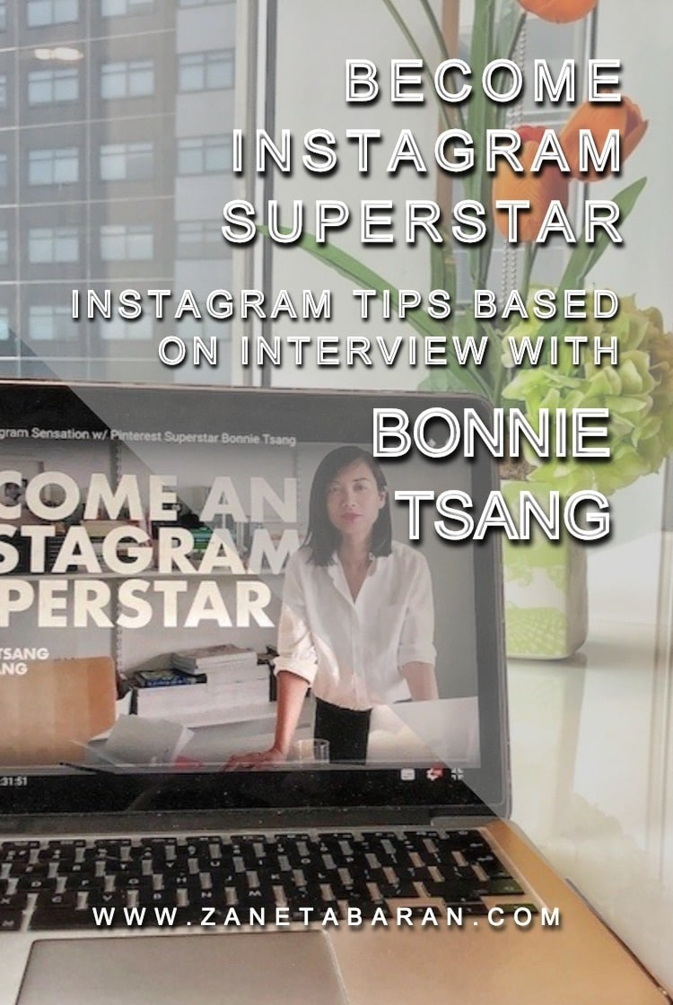 Printrest Become Instagram Superstar - Instagram tips based on interview with Bonnie Tsang