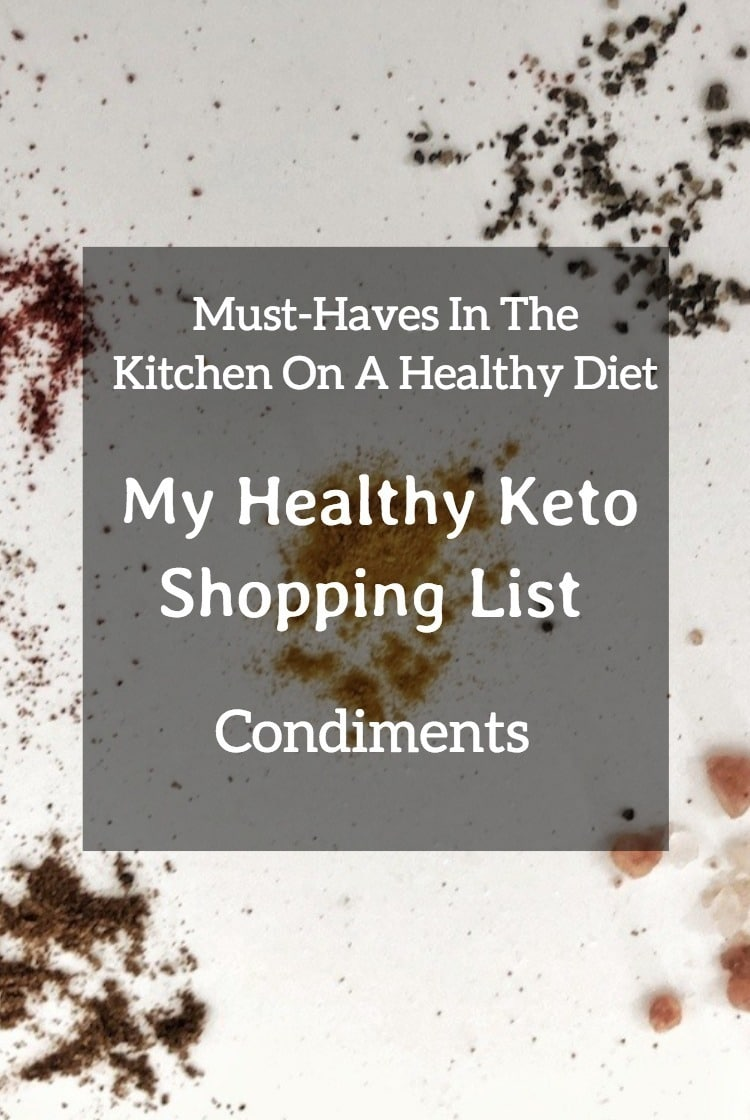 Pinterest Must Have In My Kitchen On Healthy Diet – My Healthy Keto Shopping List – Condiments