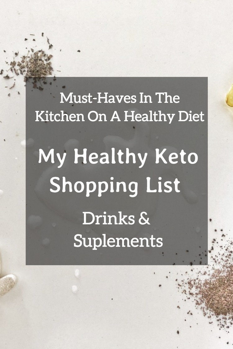Pinterest Must Have In My Kitchen On Healthy Diet – My Healthy Keto Shopping List – Drinks And Sup