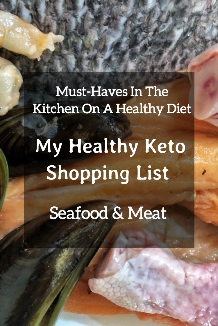 Pinterest Must Have In My Kitchen On Healthy Diet – My Healthy Keto Shopping List – Seafood And Me