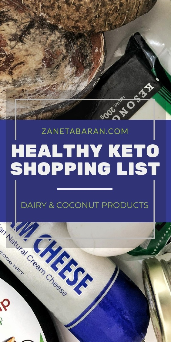 MUST HAVES IN KITCHEN ON A HEALTHY DIET – MY HEALTHY KETO SHOPPING LIST – DAIRY AND COCONUT PRODUCTS