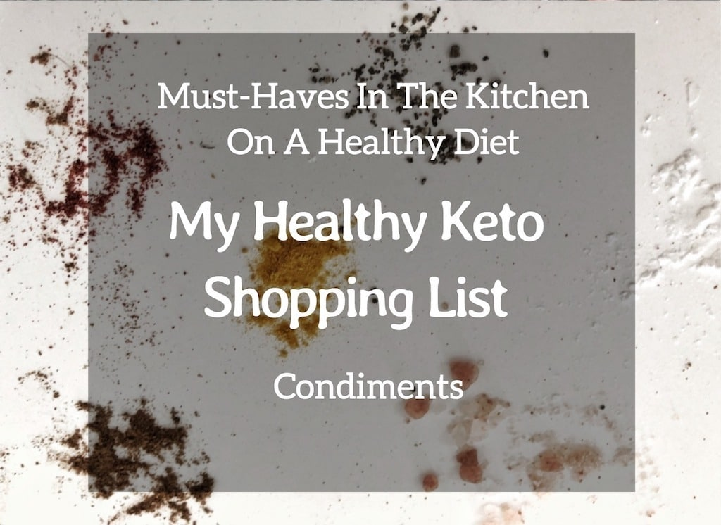 Must Have In My Kitchen On Healthy Diet - My Healthy Keto Shopping List - Condiments