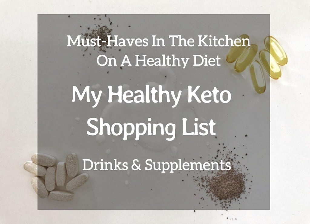 Must Have In My Kitchen On Healthy Diet - My Healthy Keto Shopping List - Drinks And Supplements