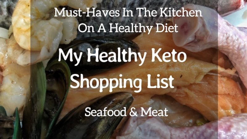 Must-Haves In My Kitchen On Healthy Diet – My Healthy Keto Shopping List – Seafood And Meat