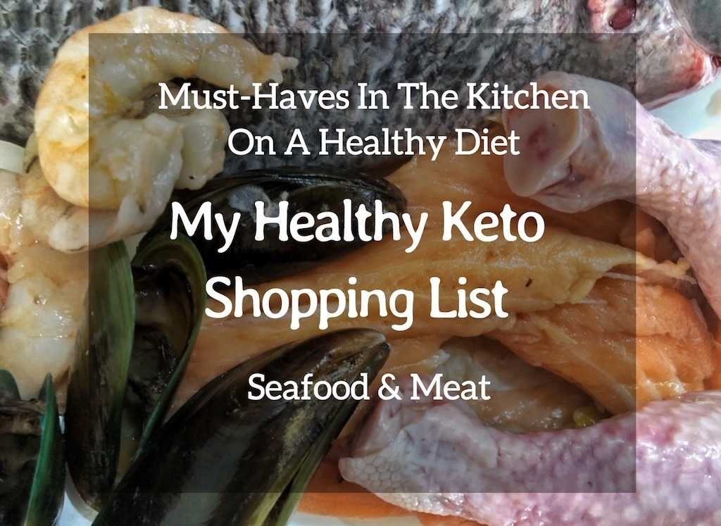 Must Have In My Kitchen On Healthy Diet - My Healthy Keto Shopping List - Seafood And Meat