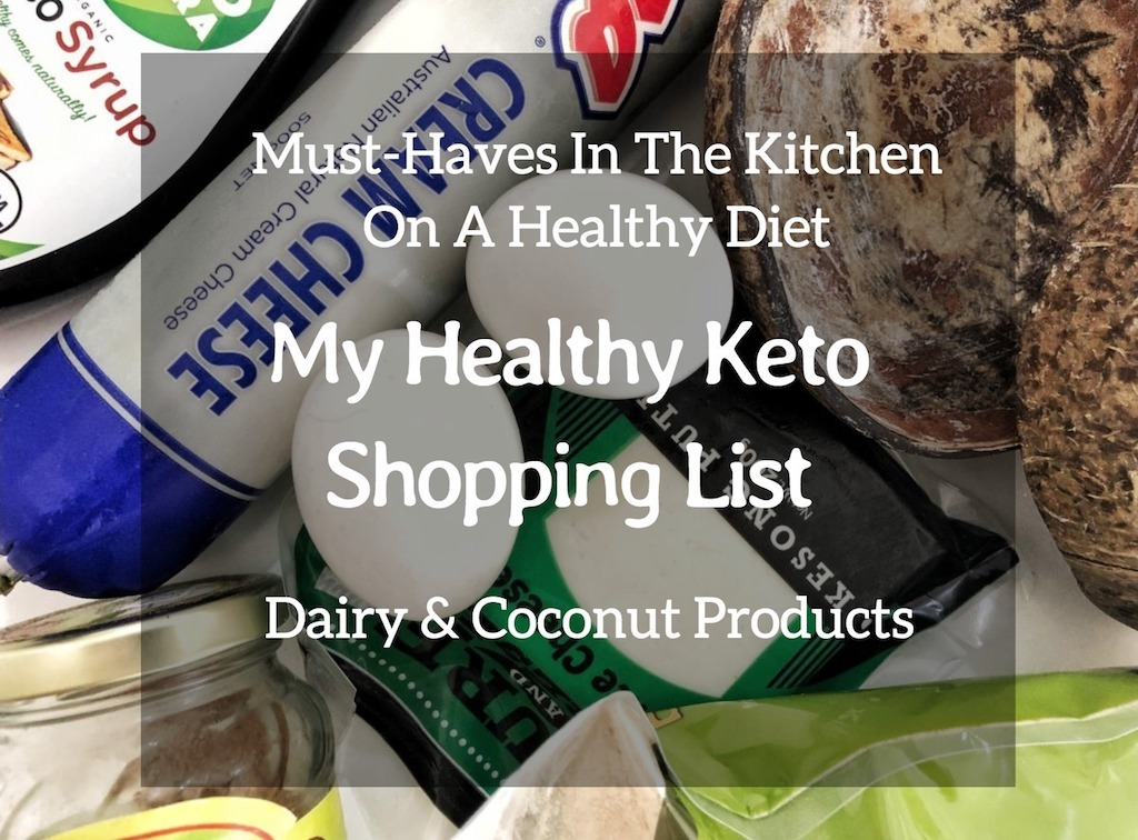 Must Have In The Kitchen On Healthy Diet - My Healthy Keto Shopping List - Diary And Coconut