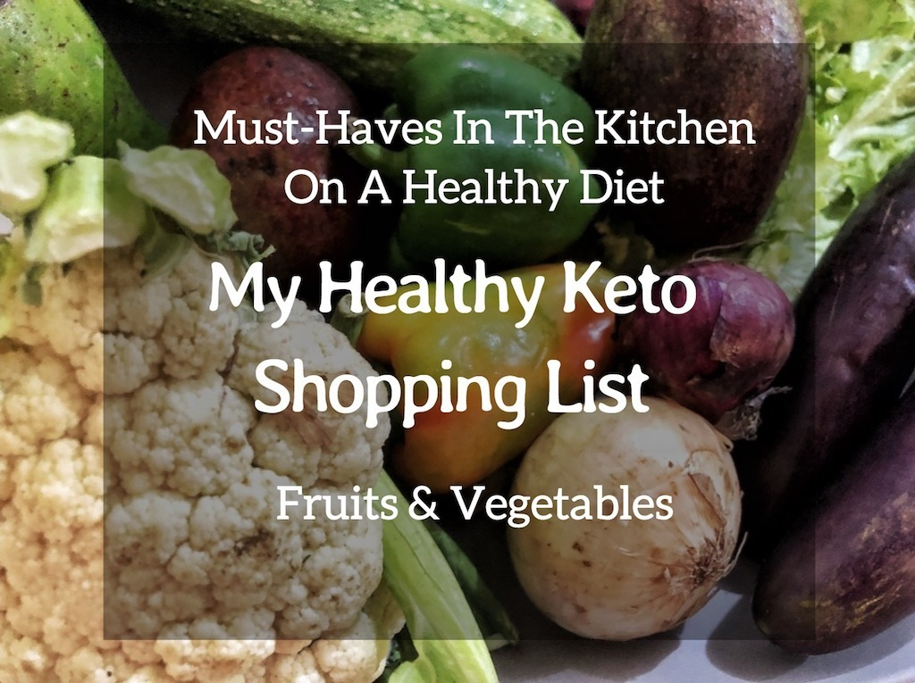 Must Have In The Kitchen On Healthy Diet - My Healthy Keto Shopping List - Fruits And Vegetables