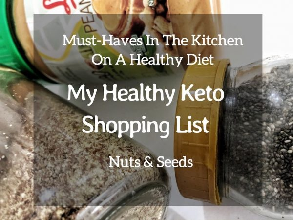 Must-Haves In The Kitchen On A Healthy Diet – My Healthy Keto Shopping List – Nuts And Seeds