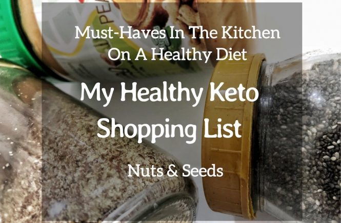 Must Have In The Kitchen On Healthy Diet - My Healthy Keto Shopping List - Nuts And Seeds