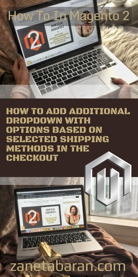 How To In Magento 2 – How To Add Additional Dropdown With Options Based On Selected Shipping Methods In The Checkout Pin