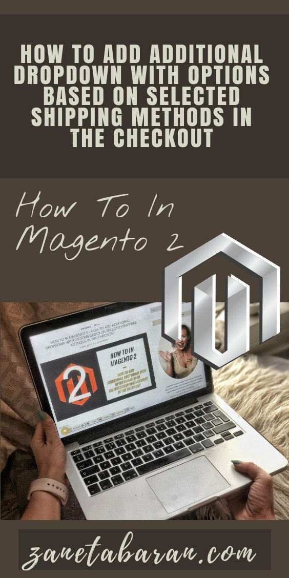 How To In Magento 2 – How To Add Additional Dropdown With Options Based On Selected Shipping Methods In The Checkout Pinterest