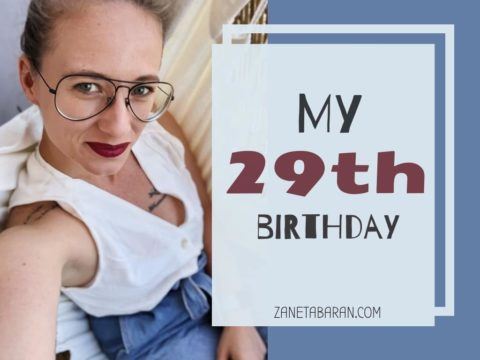 MY 29TH BIRTHDAY! – PAST EXPERIENCE & FUTURE FOCUS