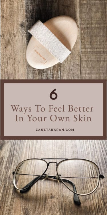 6 Ways To Feel Better In Your Own Skin Pin Appearance