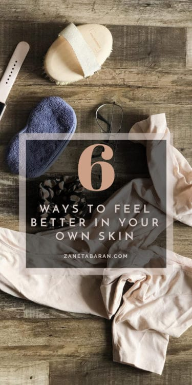 Pin 6 Ways To Feel Better In Your Own Skin Appearance