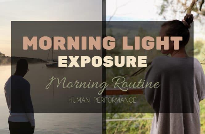 Morning Light Exposure - Morning Routine - Human Performance