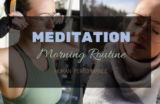 Meditation - Morning Routine - Human Performance