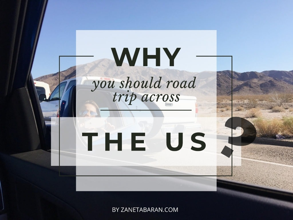 Why You Should Road Trip Across The US?