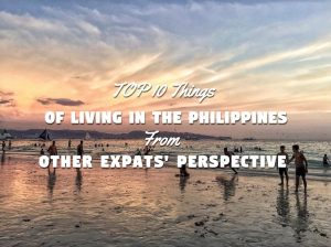 TOP 20 Things Of Living In The Philippines From Other Expats' Perspective