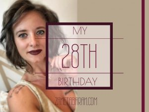 My 28th Birthday! - Past Experience & Future Focus